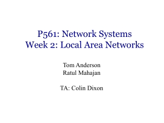 P561: Network Systems Week 2: Local Area Networks