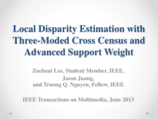 Local Disparity Estimation with Three-Moded Cross Census and Advanced Support Weight