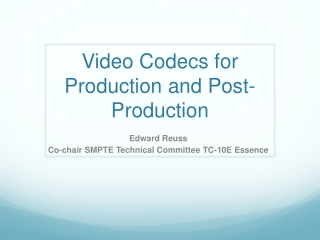 Video Codecs for Production and Post-Production