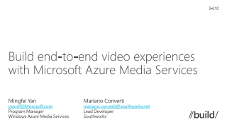 Build  end-to-end video experiences with  Microsoft Azure  Media Services