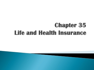 Chapter 35 Life and Health Insurance