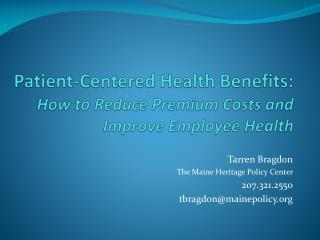 Patient-Centered Health Benefits: How to Reduce Premium Costs and Improve Employee Health