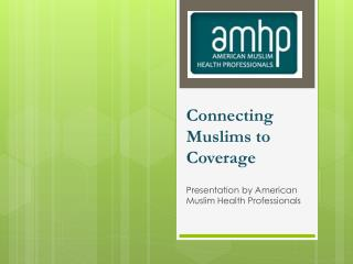 Connecting Muslims to Coverage
