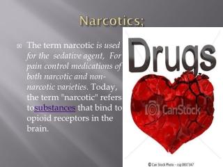 Narcotics;