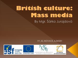 British culture : Mass  media