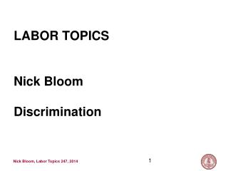 LABOR TOPICS Nick Bloom Discrimination
