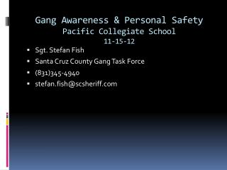 Gang Awareness & Personal Safety Pacific Collegiate School 11-15-12