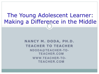 The Young Adolescent Learner: Making a Difference in the Middle