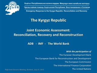 The Kyrgyz Republic Joint Economic Assessment: Reconciliation, Recovery and Reconstruction ADB   -  IMF  -   The World