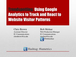 Trendspotting :  Using Google Analytics to Track and React to Website Visitor Patterns