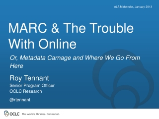MARC & The Trouble With Online
