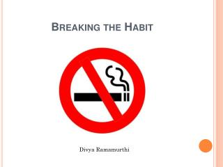 Breaking the Habit