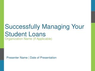 Successfully Managing Your Student Loans