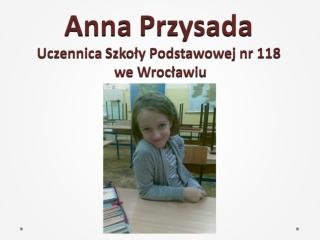 Anna Przysada Uczennica Szkoły Podstawowej nr 118  we Wrocławiu