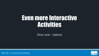 Even more Interactive Activities