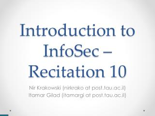 Introduction to InfoSec –  Recitation 10