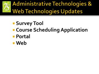 Administrative Technologies &  Web Technologies Updates