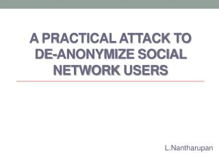 A Practical Attack to De- Anonymize  Social Network  Users