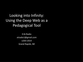 Looking into Infinity:  Using the Deep Web as a Pedagogical Tool