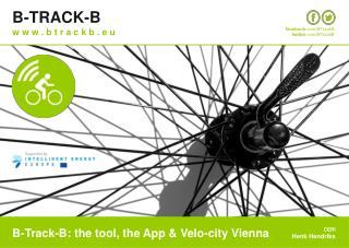B-Track-B: the tool, the App & Velo-city Vienna