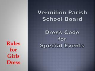Vermilion Parish School Board Dress Code  for  Special Events