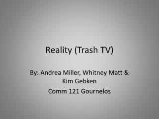 Reality (Trash TV)