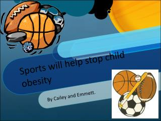 Sports will help stop child obesity
