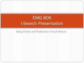 EMG 806 I-Search Presentation