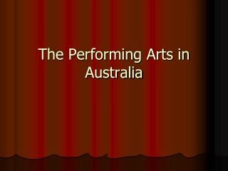 The Performing Arts in Australia