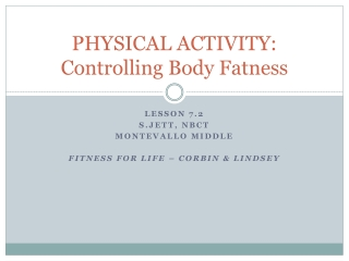 PHYSICAL ACTIVITY: Controlling Body Fatness