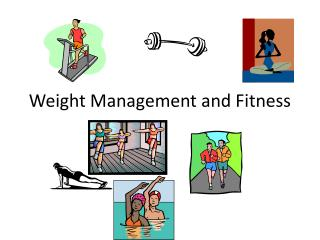 Weight Management and Fitness