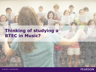 Thinking of studying a BTEC in  Music?