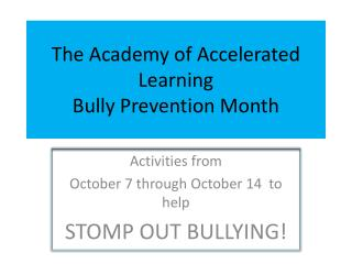 The Academy of Accelerated Learning  Bully Prevention Month