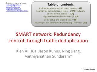 SMART network: Redundancy control through traffic deduplication
