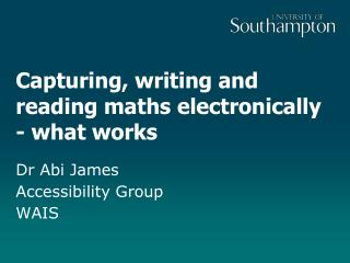 Capturing, writing and reading maths electronically - what works