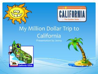 My Million Dollar Trip to California