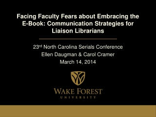 Facing Faculty Fears about Embracing the E-Book: Communication Strategies for Liaison Librarians