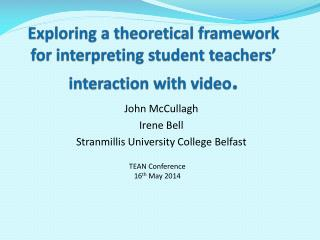 Exploring a theoretical framework for interpreting student  teachers' interaction  with video .