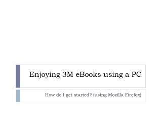 Enjoying 3M eBooks using a PC