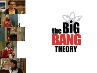 The big bang theory is a American sitcom which is now in there  fourth series