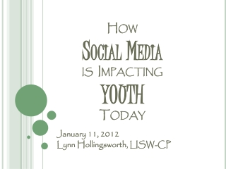 How  Social Media  is  Impacting  YOUTH  Today
