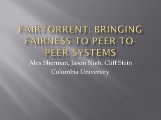 FairTorrent :  BrinGing  Fairness to Peer-to-Peer Systems