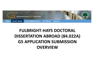 FULBRIGHT-HAYS DOCTORAL DISSERTATION ABROAD (84.022A)  G5 APPLICATION SUBMISSION OVERVIEW