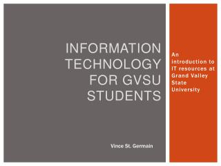 Information Technology for GVSU students