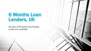 6 Months Loan Lenders, UK
