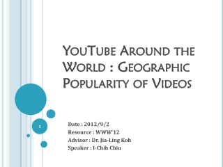 YouTube Around the World : Geographic Popularity of Videos