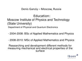 Denis  Ganziy  – Moscow, Russia