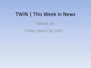 TWiN | This Week in News