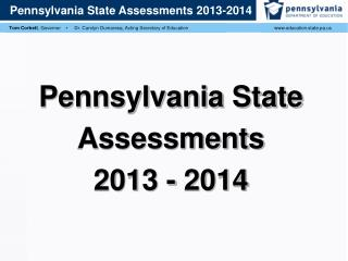 Pennsylvania  State  Assessments 2013  -  2014