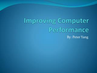 Improving Computer Performance